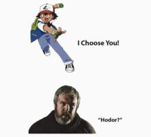 I Choose You! Hodor! by tadrim