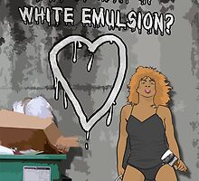 What's Love But A Can Of White Emulsion? by loudribs