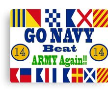 Go Navy Beat Army! Why Wait? Canvas Print