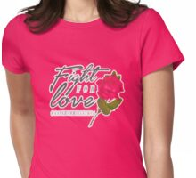 Fight for Love. Womens Fitted T-Shirt