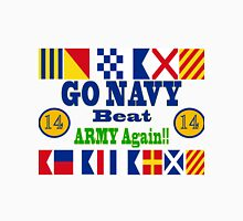 Go Navy Beat Army! Why Wait? Unisex T-Shirt