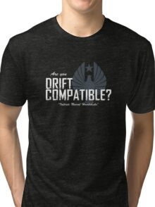 """Are you """"Drift Compatible""""? Tri-blend T-Shirt"""