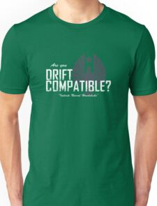 "Are you ""Drift Compatible""? Unisex T-Shirt"