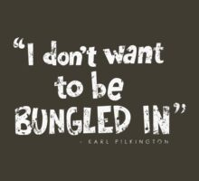 """I Don't Want to Be Bungled In"" - Karl Pilkington by AlexNoir"