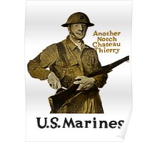 US Marines -- Another Notch Chateau Thierry  Poster