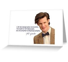 Doctor who 11th Doctor quote  Greeting Card