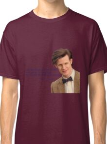 Doctor who 11th Doctor quote  Classic T-Shirt