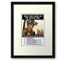We'll Take Care Of The Rising Sun -- You Take Care Of Rising Prices Framed Print