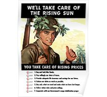 We'll Take Care Of The Rising Sun -- You Take Care Of Rising Prices Poster