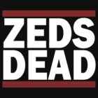 ZEDS DEAD BABY by illproxy