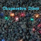 CHUPACABRA DISCO by Misti Rainwater-Lites