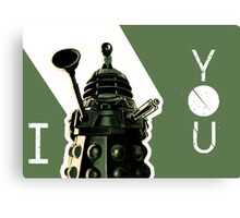 I Dalek You - Doctor Who Canvas Print
