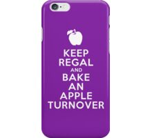 Keep Regal and Bake an Apple Turnover iPhone Case/Skin