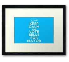 Keep Calm and Vote Belle for Mayor Framed Print
