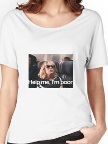 Help me, I'm Poor. Women's Relaxed Fit T-Shirt