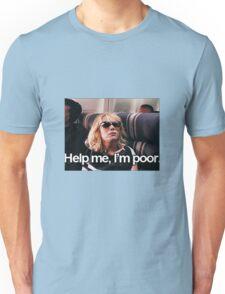 Help me, I'm Poor. Unisex T-Shirt