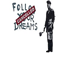 Follow your dreams ... not Photographic Print