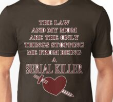 Would Be Serial Killer Unisex T-Shirt