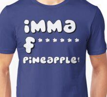 IMMA F****** PINEAPPLE Unisex T-Shirt