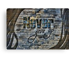 Never giveup Canvas Print