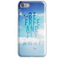 Be free and fly away iPhone Case/Skin
