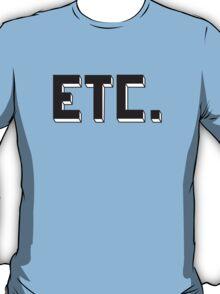 ETC. T-Shirt