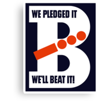We Pledged It We'll Beat It -- WWII Canvas Print