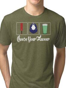 Choose Your Flavour Tri-blend T-Shirt