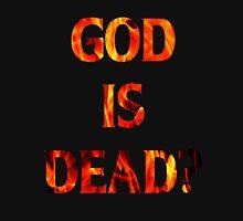 God Is Dead? Unisex T-Shirt