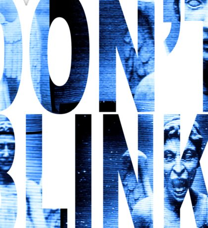Weeping Angels - Don't Blink!! Blue* Sticker