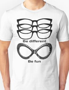 Be different - Be fun T-Shirt