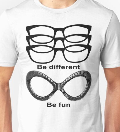 Be different - Be fun Unisex T-Shirt