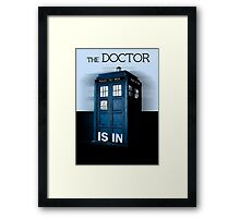 The doctor is in - Doctor Who Framed Print