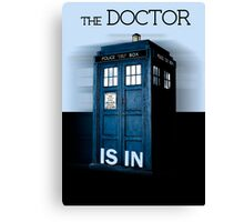 The doctor is in - Doctor Who Canvas Print
