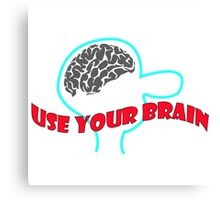 Use Your Brain Canvas Print