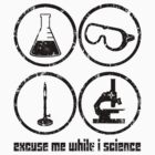 Excuse Me While I Science: Safety Goggles Required - Black Text Version by AlexNoir