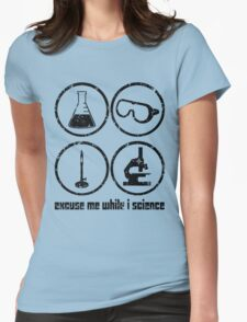 Excuse Me While I Science: Safety Goggles Required - Black Text Version Womens Fitted T-Shirt