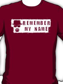 Remember my name T-Shirt