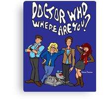 """""""Doctor Who, Where Are You?"""" Canvas Print"""