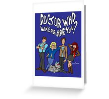 """Doctor Who, Where Are You?"" Greeting Card"