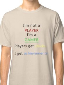 I'm not a player i'm a gamer (black) Classic T-Shirt