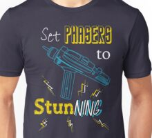 Set Phasers To Stunning Unisex T-Shirt