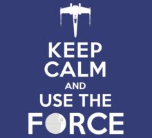 Keep calm and use the force by axletee
