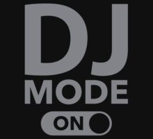 DJ Mode On by BrightDesign