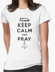 Keep Calm and Pray (Black Text) Womens Fitted T-Shirt