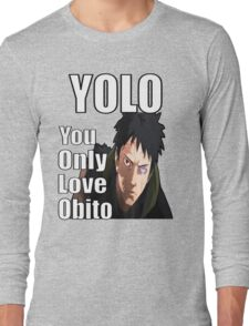 YOLO - You Only Love Obito Long Sleeve T-Shirt