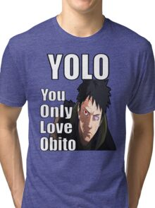 YOLO - You Only Love Obito Tri-blend T-Shirt