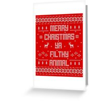 Merry Christmas You Filthy Animal (White Type) Greeting Card