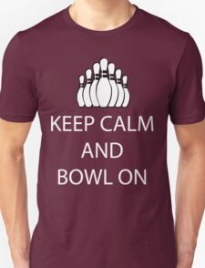 Keep Calm and Bowl On - White T-Shirt