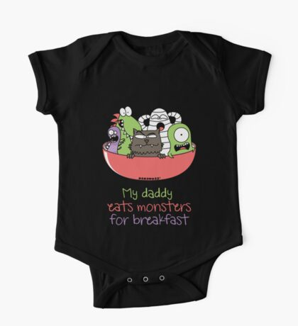My daddy eats monsters for breakfast One Piece - Short Sleeve